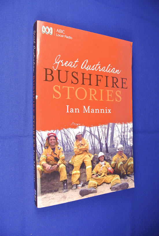 GREAT-AUSTRALIAN-BUSHFIRE-STORIES-Ian-Mannix-BOOK-Bush-Fire-Fighting-History