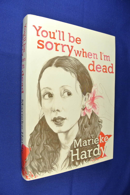YOU-039-LL-BE-SORRY-WHEN-I-039-M-DEAD-Marieke-Hardy-BOOK-Funny-Memoir-Australian-Writer