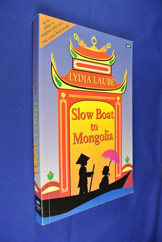 SLOW-BOAT-TO-MONGOLIA-Lydia-Laube-FUNNY-TRAVEL-BOOK-Indonesia-China-Mongolia